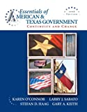 O'Connor, Karen: Essentials of American & Texas Government: Continuity and Change, 2008 Edition (2nd Edition)