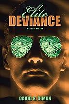 Elite Deviance (9th Edition) by David R.…