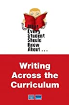 What Every Student Should Know About Writing…