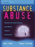 Substance Abuse: Information for School…