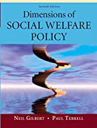 Dimensions of Social Welfare Policy by Neil…