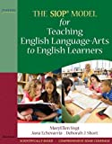 Vogt, MaryEllen J.: The SIOP Model for Teaching English Language-Arts to English Learners