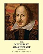 Necessary Shakespeare, The (3rd Edition) by…