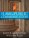 Middleton, Kent R.: Law of Public Communication-Annual Update 2010 (7th Edition)