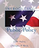Shafritz, Jay M.: Introducing Public Policy- (Value Pack w/MySearchLab)