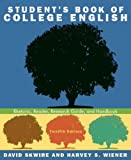 Skwire, David: Student's Book of College English: Rhetoric, Reader, Research Guided Handbook Value Package (includes MyCompLab NEW Student Access )