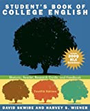 Skwire, David: Student's Book of College English: Rhetoric, Reader, Research Guide, and Handbook, MLA Update Edition (12th Edition)
