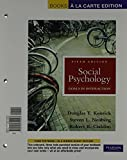 Kenrick, Douglas T.: Social Psychology, Books a la Carte Plus MyPsychLab (5th Edition)