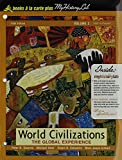 Stearns, Peter N.: World Civilizations: The Global Experience, Volume 2, Books a la Carte Plus MyHistoryLab (5th Edition)