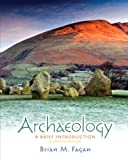 Fagan, Brian M.: Archaeology: A Brief Introduction Plus MySearchLab with eText -- Access Card Package (11th Edition)