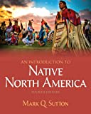 Sutton, Mark Q.: MySearchLab with Pearson eText -- Student Access Card -- for Introduction to Native North America (4th Edition)