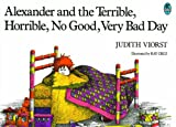Viorst, Judith: Alexander and the Terrible, Horrible, No Good, Very Bad Day and Other Stories and Poems