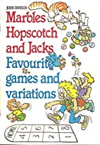 Marbles, Hopscotch and Jacks (Agnus and…