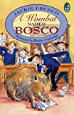 French, Jackie: A Wombat Named Bosco (Young Bluegum)