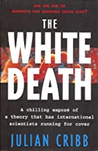 The White Death by Julian Cribb
