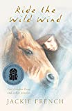 French, Jackie: Ride the Wild Wind: The Golden Pony and Other Stories