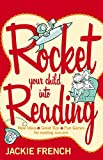French, Jackie: Rocket Your Child into Reading: New Ideas * Great Tips * Fun Games for reading success
