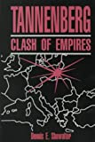 Showalter, Dennis E.: Tannenberg : Clash of Empires