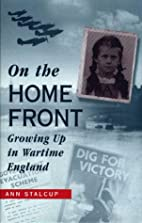 On the Home Front: Growing Up in Wartime…