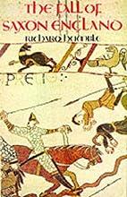 Fall of Saxon England by Richard Humble