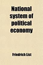 National System of Political Economy by…