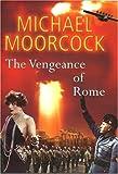 Moorcock, Michael: The Vengeance of Rome: Pyat Quartet (Between the Wars)