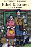 Briggs, Raymond: Ethel &amp; Ernest