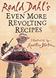 Blake, Quentin: Roald Dahl&#39;s Even More Revolting Recipes
