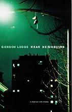 Near neighbours by Gordon Legge