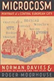 Davies, Norman: Microcosm: Portrait of a Central European City