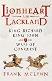 McLynn, Frank: Lionheart and Lackland: King Richard, King John and the Wars of Conquest