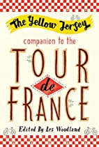 The Yellow Jersey Companion to the Tour de…