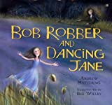 Mathews, Andrew: Bob Robber and Dancing Jane