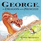 George, the Dragon and the Princess by Chris…