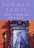 Lewis, Norman.: The Tomb in Seville