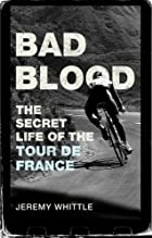 Bad Blood: The Secret Life of the Tour de…