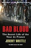 Bad Blood: The Secret Life of the Tour de…