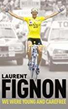 We Were Young and Carefree by Laurent Fignon