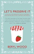 Let's Preserve It: 579 recipes for…