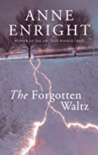 Forgotten Waltz by Anne Enright