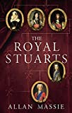 Massie, Allan: The Royal Stuarts: A History of the Family That Shaped Britian