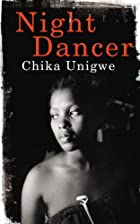 Night Dancer by Chika Unigwe