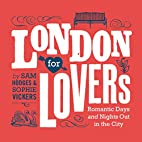 London for Lovers: Romantic Days and Nights…