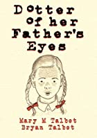 Dotter of Her Father's Eyes by Mary…