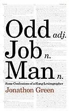 Odd Job Man: Some Confessions of a Slang…