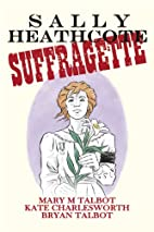 Sally Heathcote: Suffragette by Mary M.…