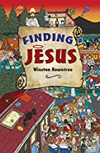 Finding Jesus by Winston Rowntree