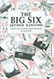Ransome, Arthur: The Big Six