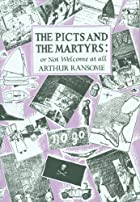 The Picts and the Martyrs by Arthur Ransome