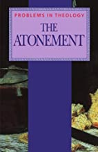 The Atonement (Problems in Theology) by…